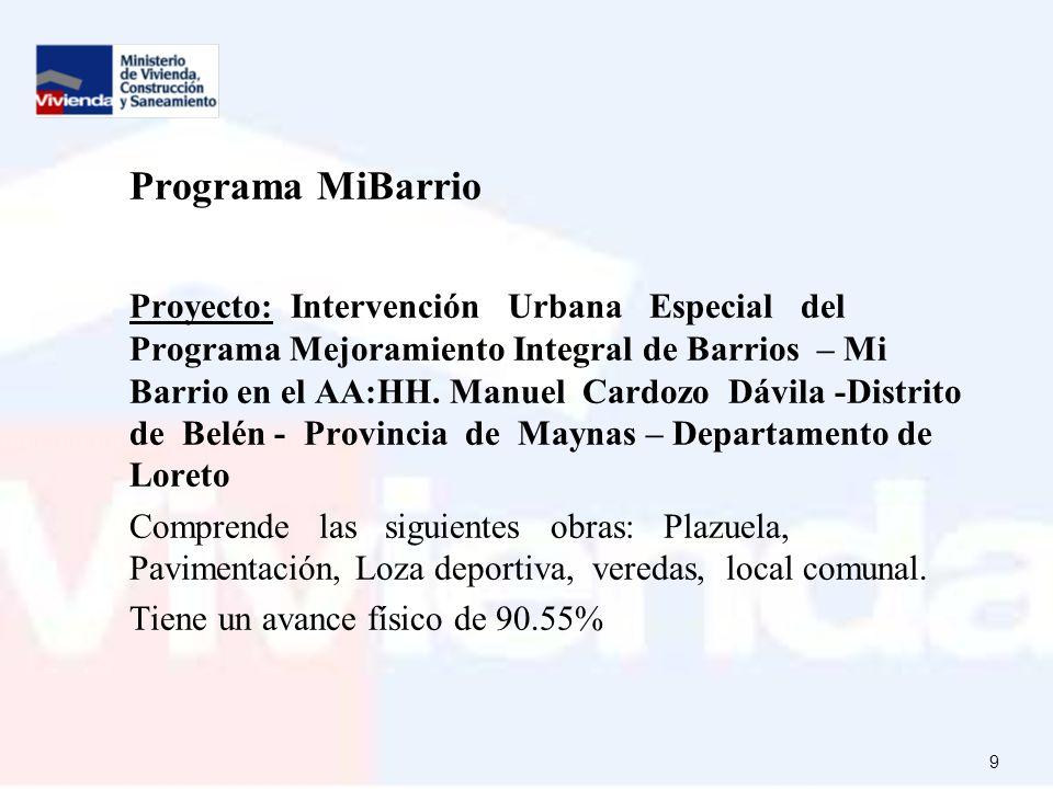 9 Programa MiBarrio Proyecto: Intervención Urbana Especial del Programa Mejoramiento Integral de Barrios – Mi Barrio en el AA:HH.