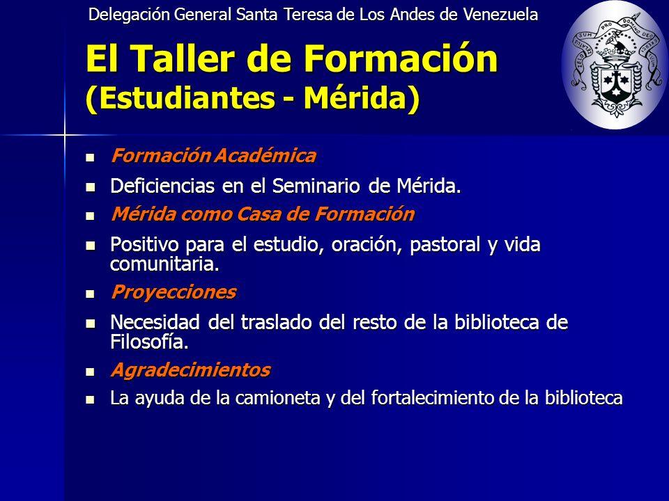 Delegación General Santa Teresa de Los Andes de Venezuela El Taller de Formación (Estudiantes - Mérida) Formación Académica Formación Académica Deficiencias en el Seminario de Mérida.