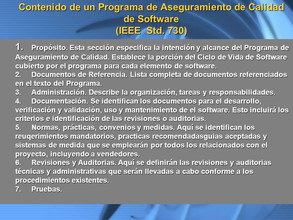 Contenido de un Programa de Aseguramiento de Calidad de Software (IEEE Std. 730) 1. Propósito. Esta sección especifica la intención y alcance del Prog