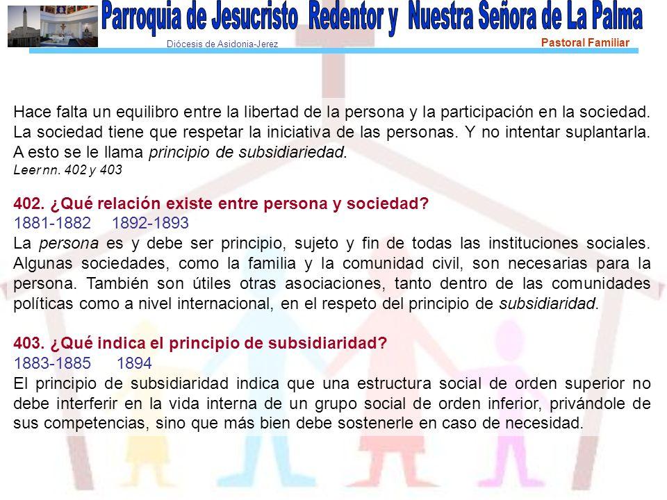 Diócesis de Asidonia-Jerez Pastoral Familiar Hace falta un equilibro entre la libertad de la persona y la participación en la sociedad. La sociedad ti