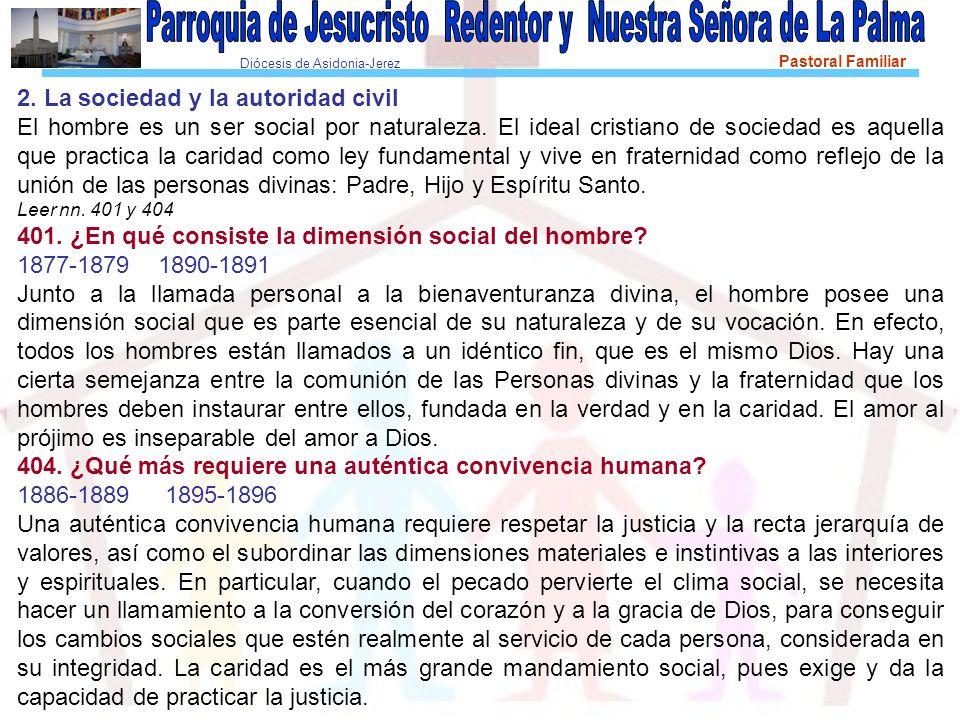 Diócesis de Asidonia-Jerez Pastoral Familiar 2. La sociedad y la autoridad civil El hombre es un ser social por naturaleza. El ideal cristiano de soci