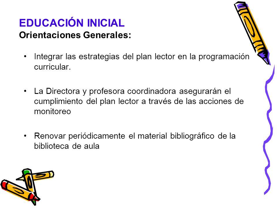 EDUCACIÓN INICIAL Orientaciones Generales: Integrar las estrategias del plan lector en la programación curricular. La Directora y profesora coordinado
