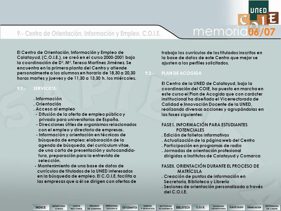 El Centro de Orientación, Información y Empleo de Calatayud, (C.O.I.E.), se creó en el curso 2000-2001 bajo la coordinación de Dª. Mª. Teresa Martínez