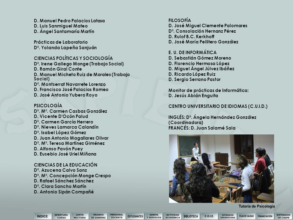 D. Manuel Pedro Palacios Latasa D. Luis Sanmiguel Mateo D. Ángel Santamaría Martín Prácticas de Laboratorio Dª. Yolanda Lapeña Sanjuán CIENCIAS POLÍTI