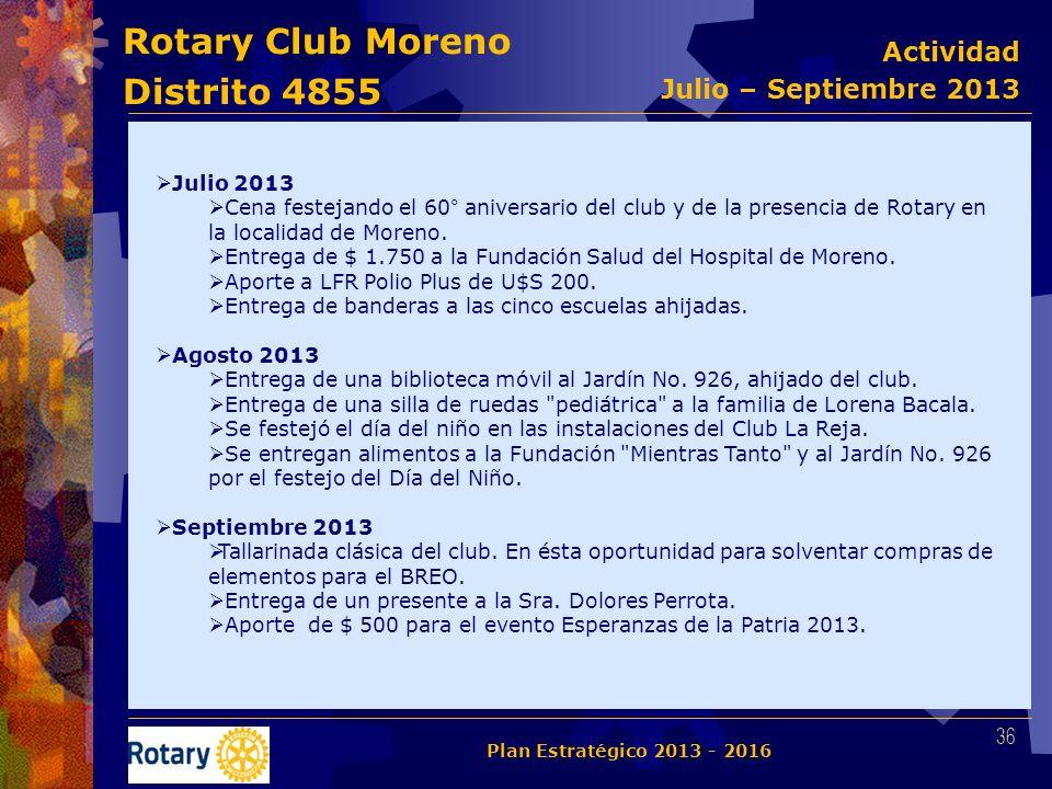 Rotary Club Moreno Distrito 4855 Julio 2013 Cena festejando el 60° aniversario del club y de la presencia de Rotary en la localidad de Moreno. Entrega