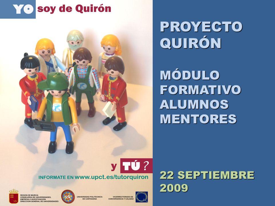PROYECTO QUIRÓN MÓDULO FORMATIVO ALUMNOS MENTORES 22 SEPTIEMBRE 2009