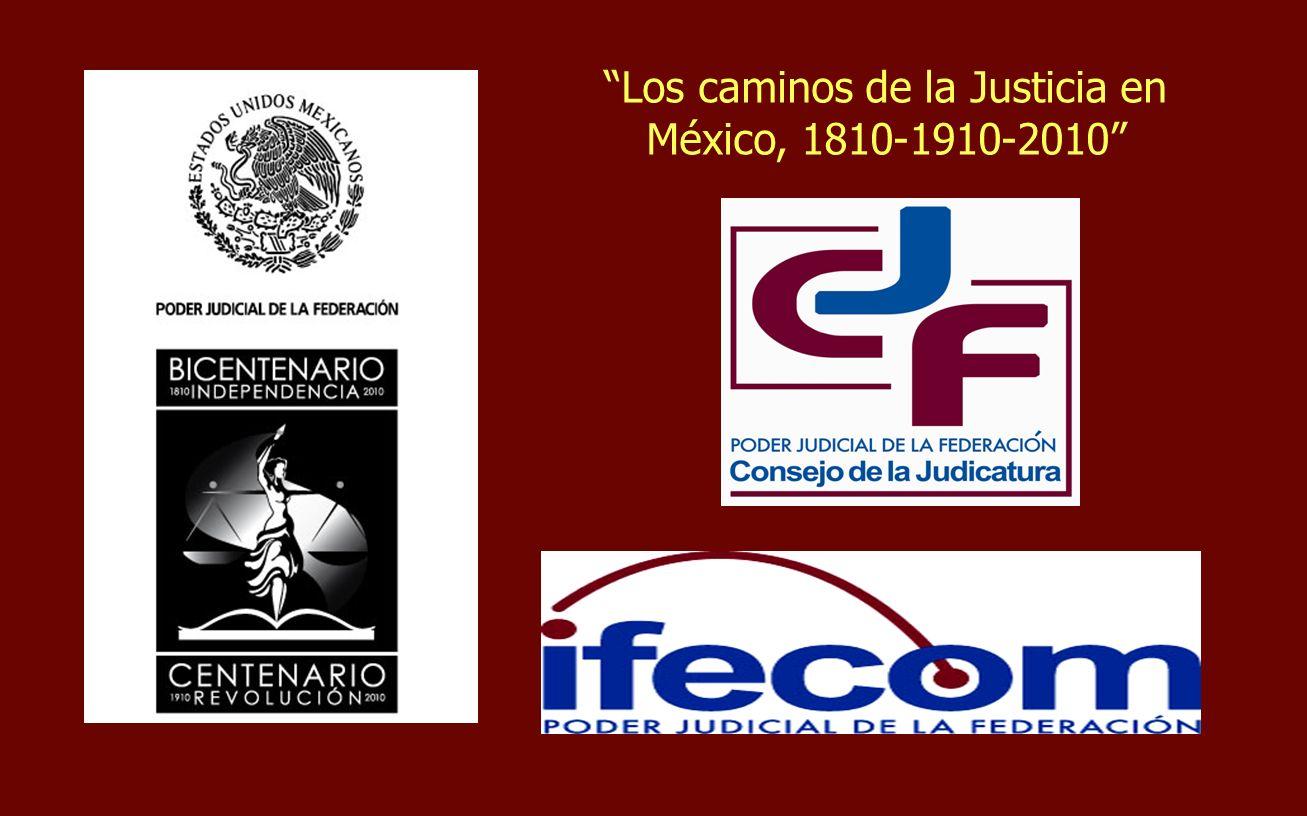 Los caminos de la Justicia en México, 1810-1910-2010