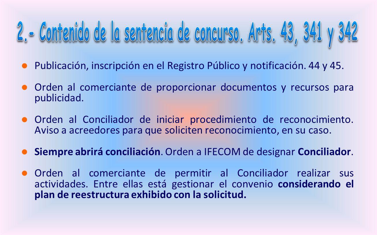 Fechas de sentencia y de retroacción. Nombre y domicilio. Declaración expresa de concurso con plan de reestructura previo conforme arts. 10 y 341. Sus