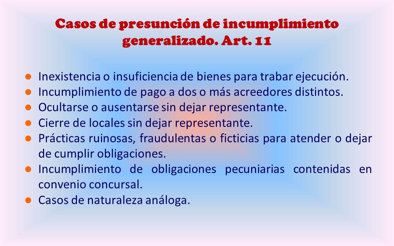Regla general sobre incumplimiento generalizado. 9 y 10 Incumplimiento generalizado en el pago de sus obligaciones: 1.- 2 o más acreedores distintos.