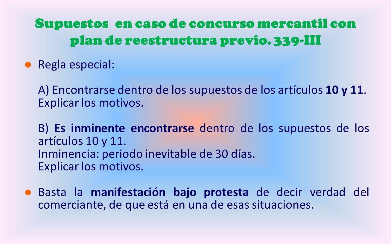 Supuestos en caso de concurso mercantil con plan de reestructura previo.