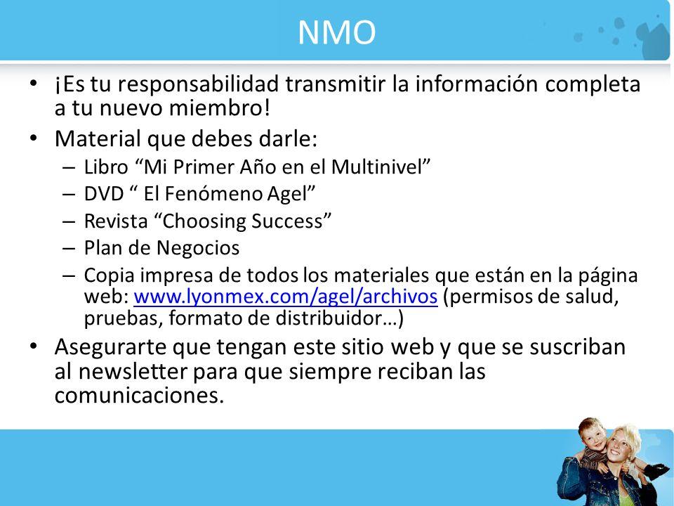 NMO ¡Es tu responsabilidad transmitir la información completa a tu nuevo miembro! Material que debes darle: – Libro Mi Primer Año en el Multinivel – D