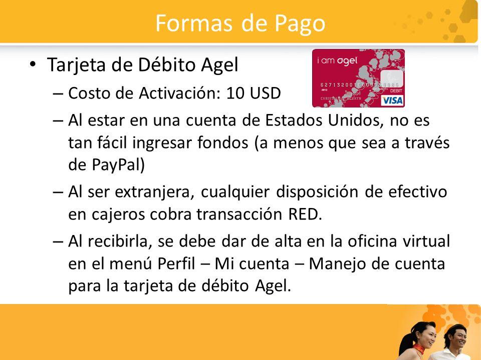 Formas de Pago Tarjeta de Débito Agel – Costo de Activación: 10 USD – Al estar en una cuenta de Estados Unidos, no es tan fácil ingresar fondos (a men