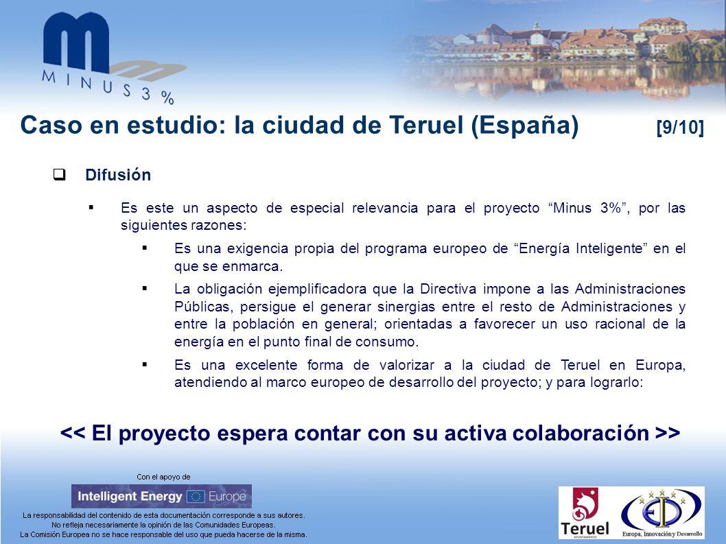 Caso en estudio: la ciudad de Teruel (España) [9/10] Difusión Es este un aspecto de especial relevancia para el proyecto Minus 3%, por las siguientes