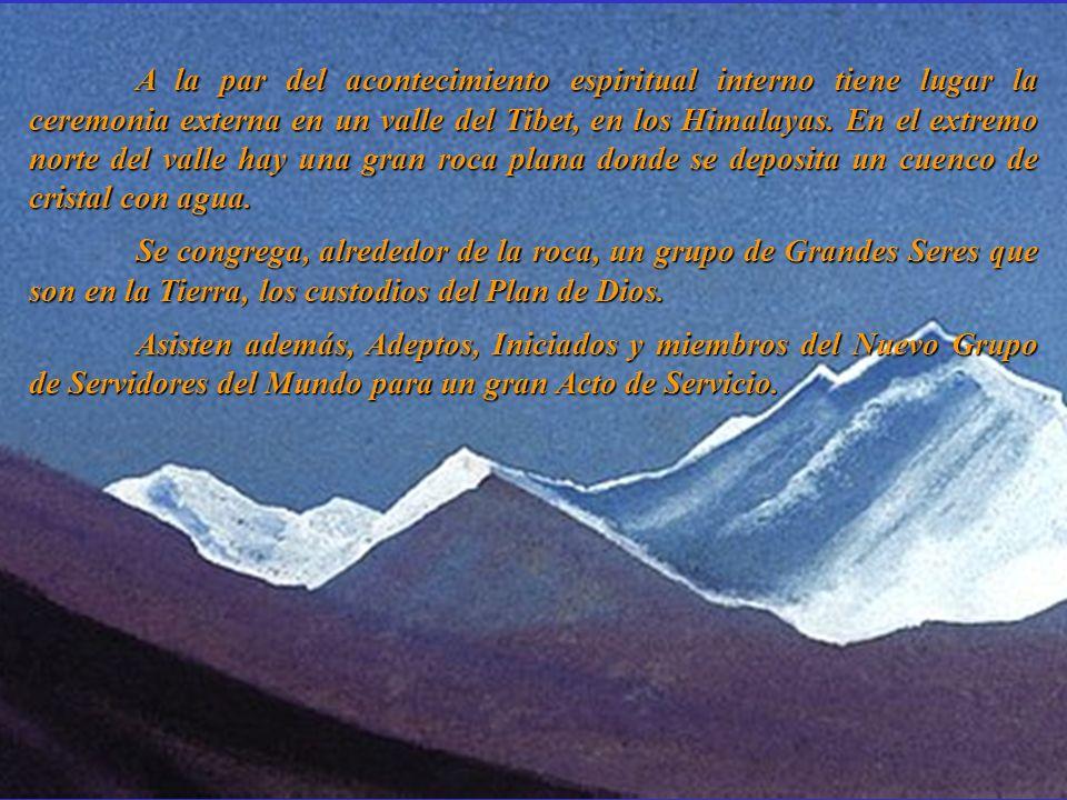 A la par del acontecimiento espiritual interno tiene lugar la ceremonia externa en un valle del Tibet, en los Himalayas.