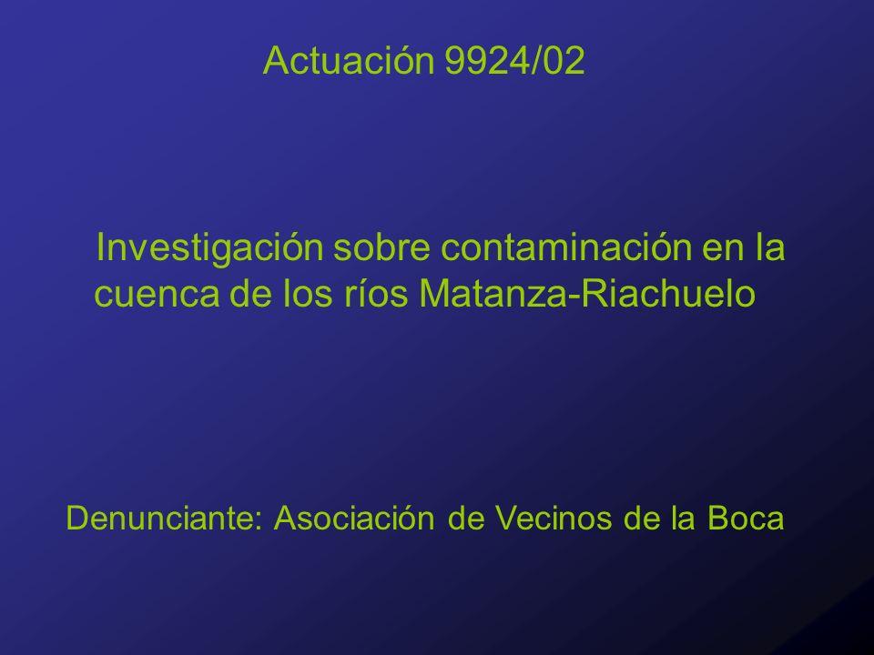 Actuación 9924/02 Investigación sobre contaminación en la cuenca de los ríos Matanza-Riachuelo Denunciante: Asociación de Vecinos de la Boca