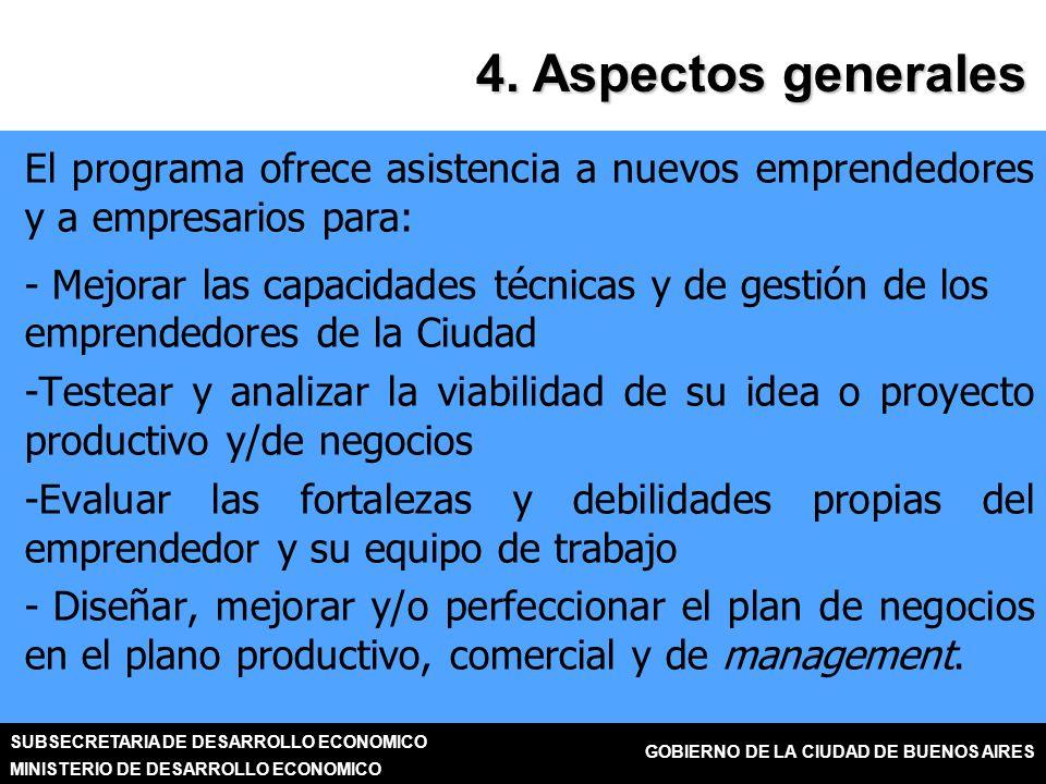SUBSECRETARIA DE DESARROLLO ECONOMICO MINISTERIO DE DESARROLLO ECONOMICO GOBIERNO DE LA CIUDAD DE BUENOS AIRES 4.