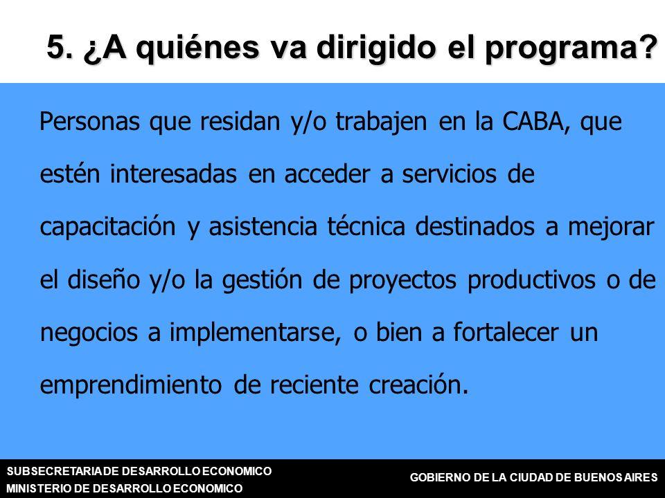 SUBSECRETARIA DE DESARROLLO ECONOMICO MINISTERIO DE DESARROLLO ECONOMICO GOBIERNO DE LA CIUDAD DE BUENOS AIRES 5.