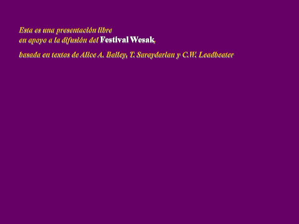 Esta es una presentación libre en apoyo a la difusión del Festival Wesak, basada en textos de Alice A.
