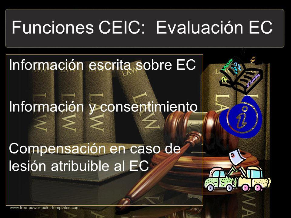 Funciones CEIC: Evaluación EC Información escrita sobre EC Información y consentimiento Compensación en caso de lesión atribuible al EC
