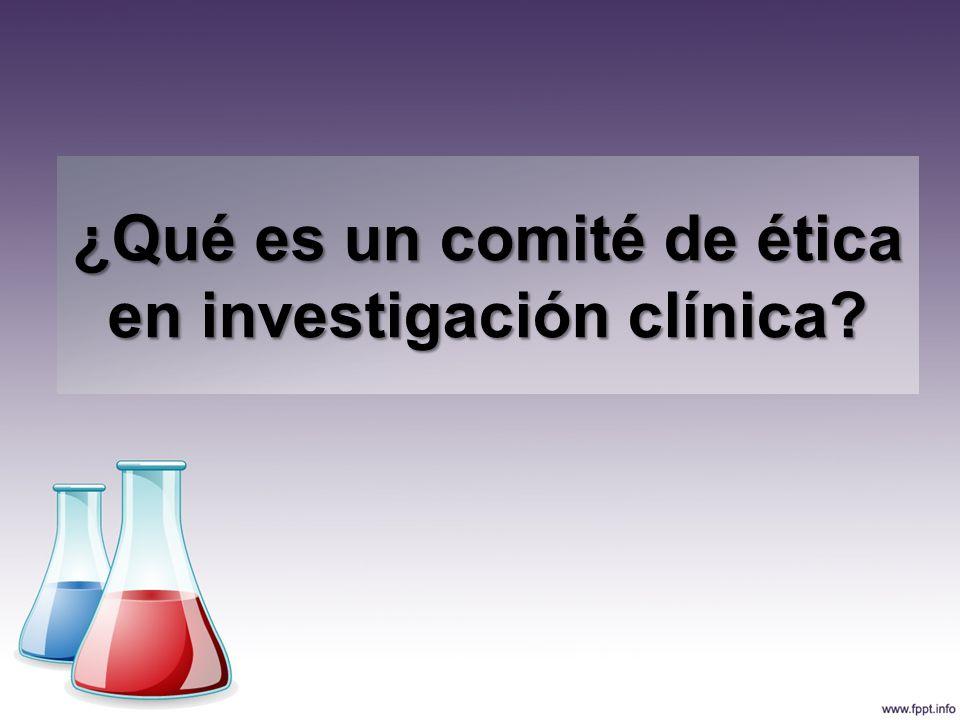 ¿Qué es un comité de ética en investigación clínica?