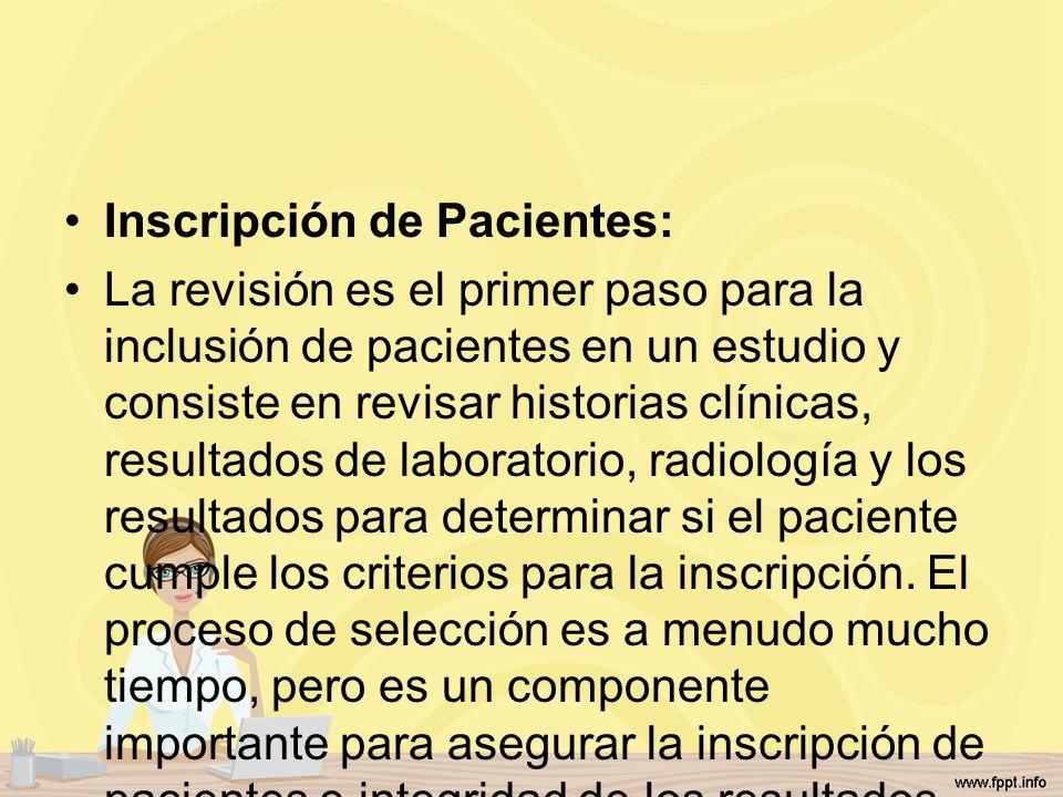 Inscripción de Pacientes: La revisión es el primer paso para la inclusión de pacientes en un estudio y consiste en revisar historias clínicas, resulta