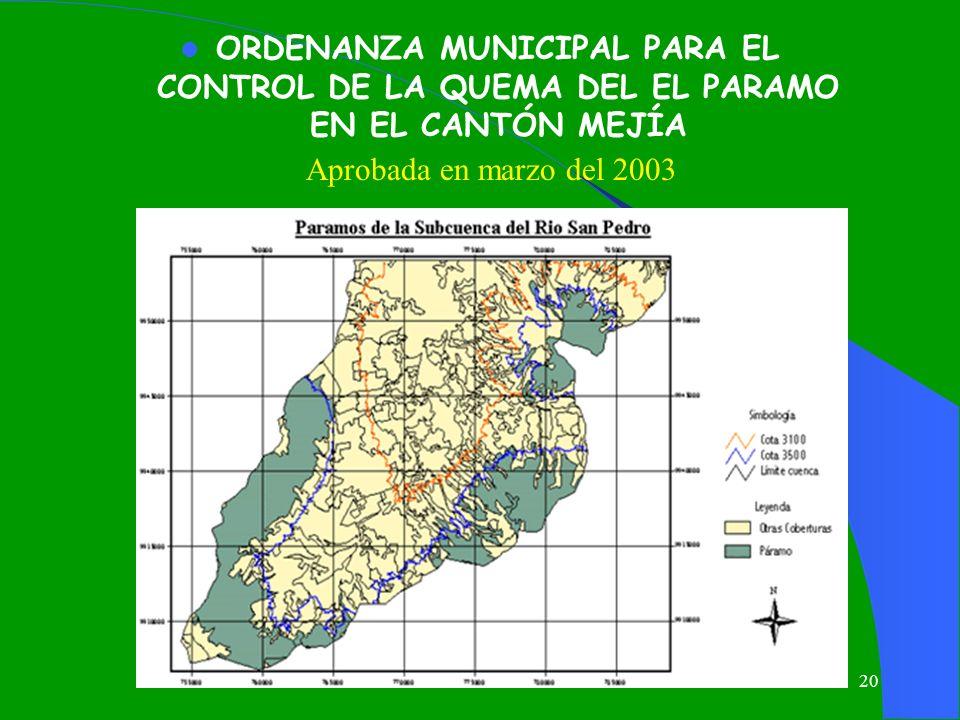 20 ORDENANZA MUNICIPAL PARA EL CONTROL DE LA QUEMA DEL EL PARAMO EN EL CANTÓN MEJÍA Aprobada en marzo del 2003