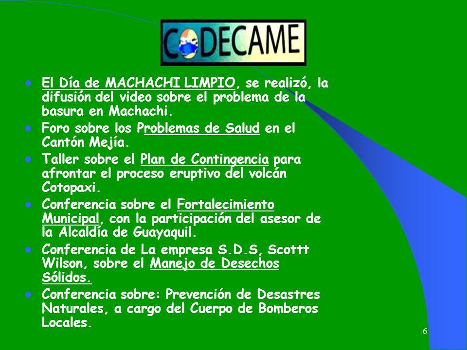 6 El Día de MACHACHI LIMPIO, se realizó, la difusión del video sobre el problema de la basura en Machachi. Foro sobre los Problemas de Salud en el Can