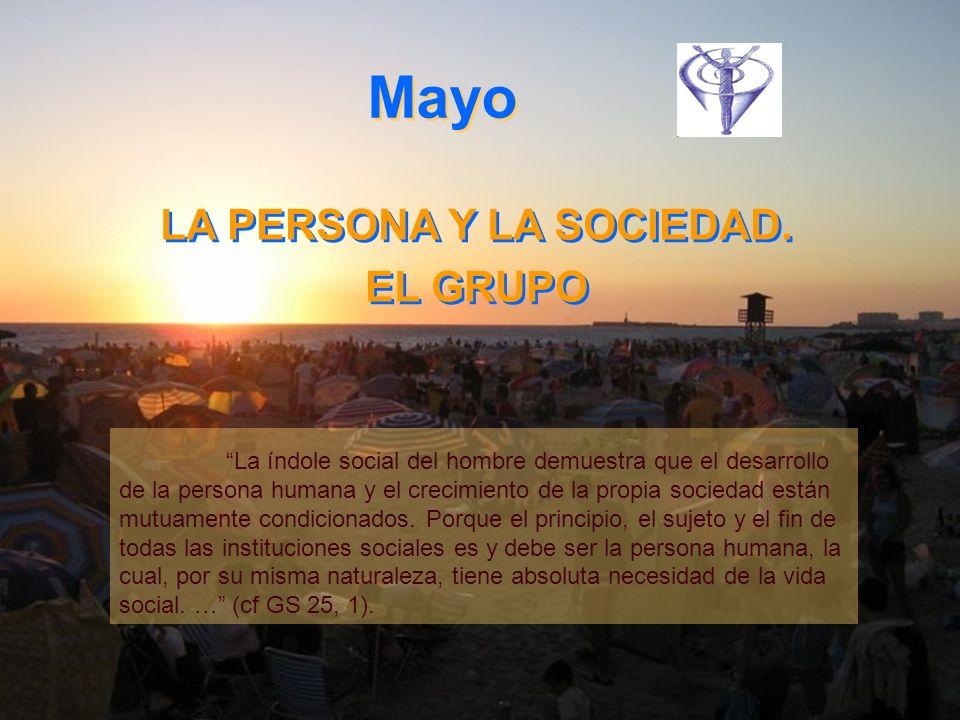 Mayo LA PERSONA Y LA SOCIEDAD.EL GRUPO LA PERSONA Y LA SOCIEDAD.