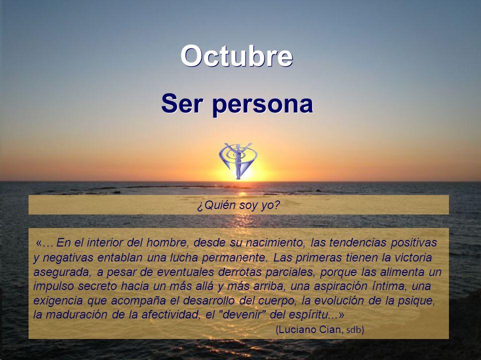 Octubre Ser persona Ser persona ¿Quién soy yo.