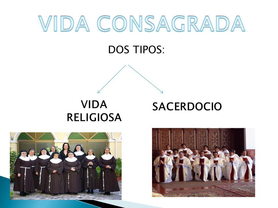 DOS TIPOS: VIDA RELIGIOSA SACERDOCIO