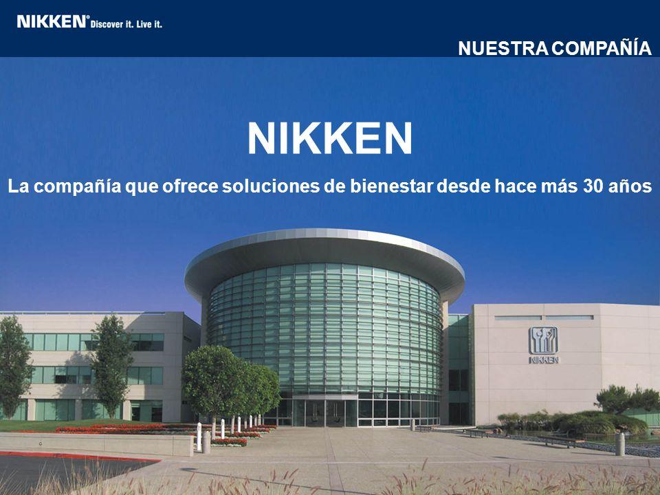 NIKKEN La compañía que ofrece soluciones de bienestar desde hace más 30 años NUESTRA COMPAÑÍA
