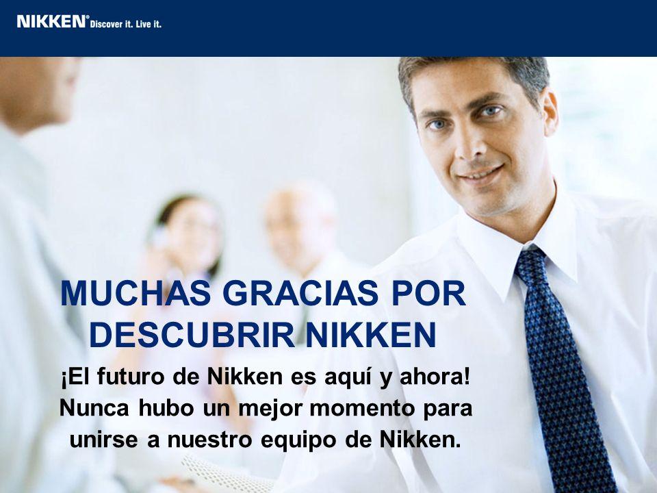 MUCHAS GRACIAS POR DESCUBRIR NIKKEN ¡El futuro de Nikken es aquí y ahora! Nunca hubo un mejor momento para unirse a nuestro equipo de Nikken.
