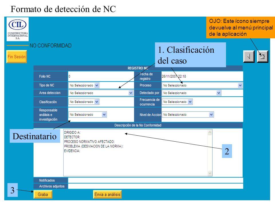 2 1. Clasificación del caso Destinatario OJO: Este ícono siempre devuelve al menú principal de la aplicación Formato de detección de NC 3