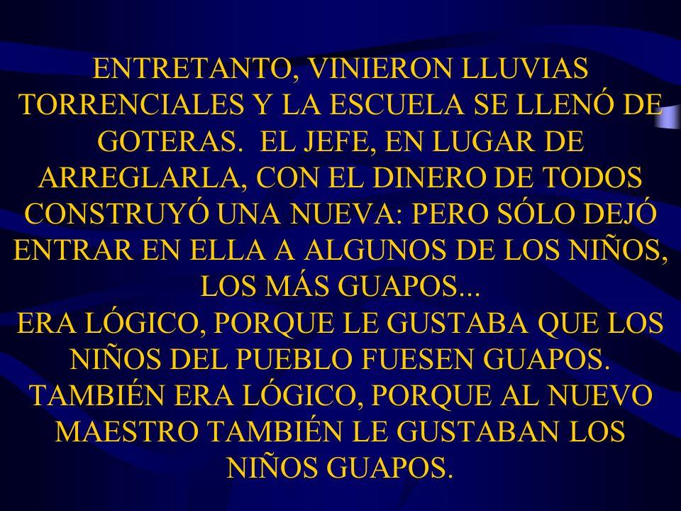 ENTRETANTO, VINIERON LLUVIAS TORRENCIALES Y LA ESCUELA SE LLENÓ DE GOTERAS.