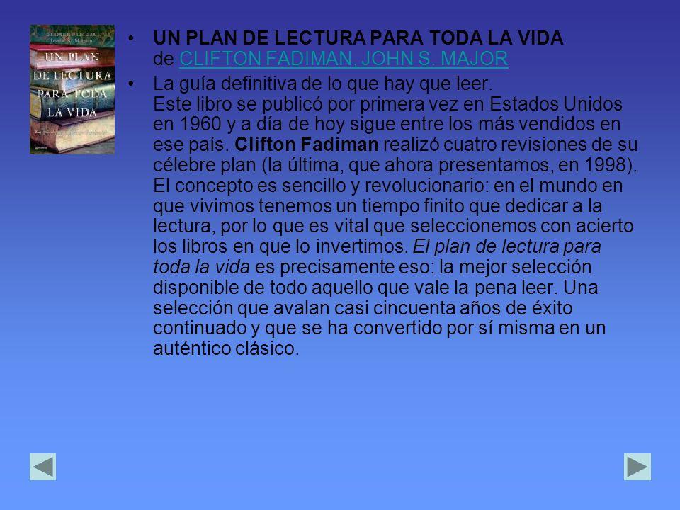 UN PLAN DE LECTURA PARA TODA LA VIDA de CLIFTON FADIMAN, JOHN S.