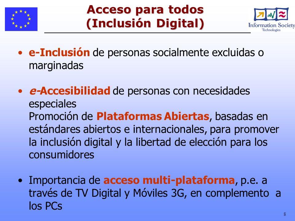 8 Acceso para todos (Inclusión Digital) e-Inclusión de personas socialmente excluidas o marginadas e-Accesibilidad de personas con necesidades especia