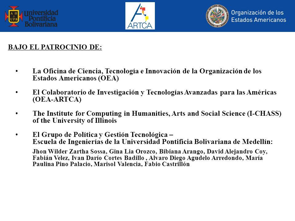 BAJO EL PATROCINIO DE: La Oficina de Ciencia, Tecnología e Innovación de la Organización de los Estados Americanos (OEA) El Colaboratorio de Investiga