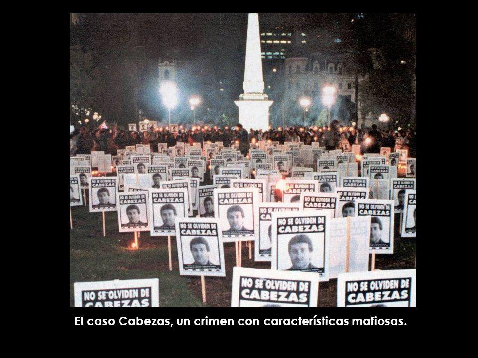 El caso Cabezas, un crimen con características mafiosas.