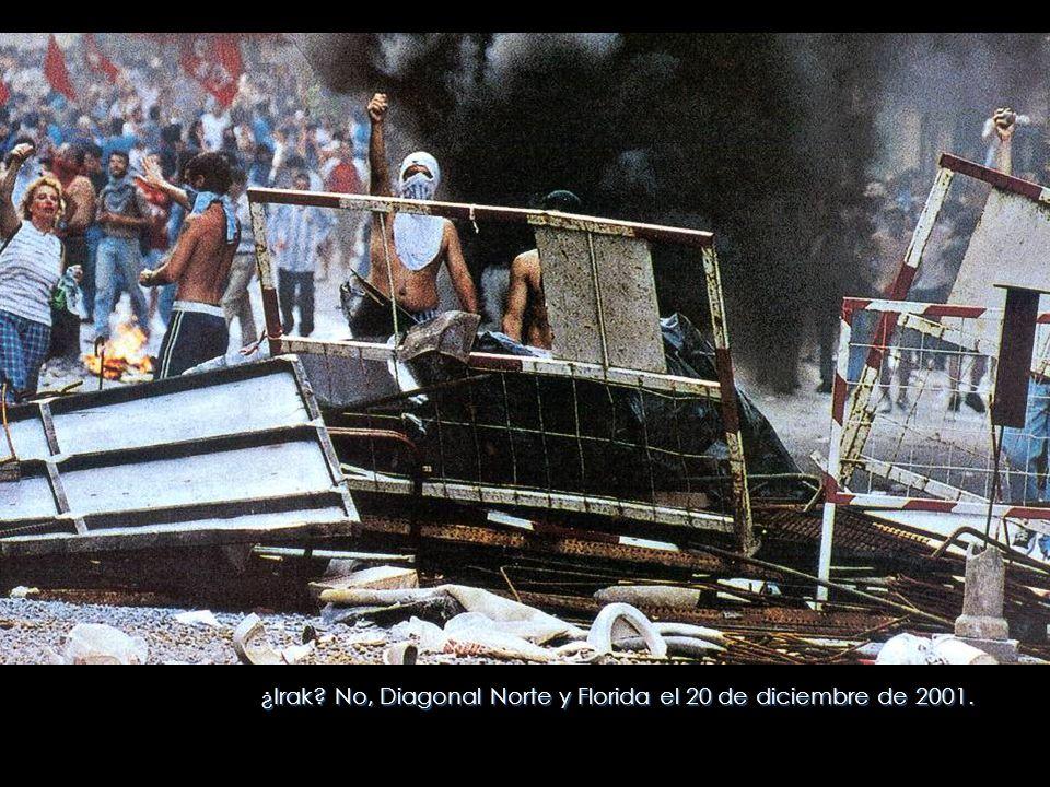 ¿Irak? No, Diagonal Norte y Florida el 20 de diciembre de 2001.