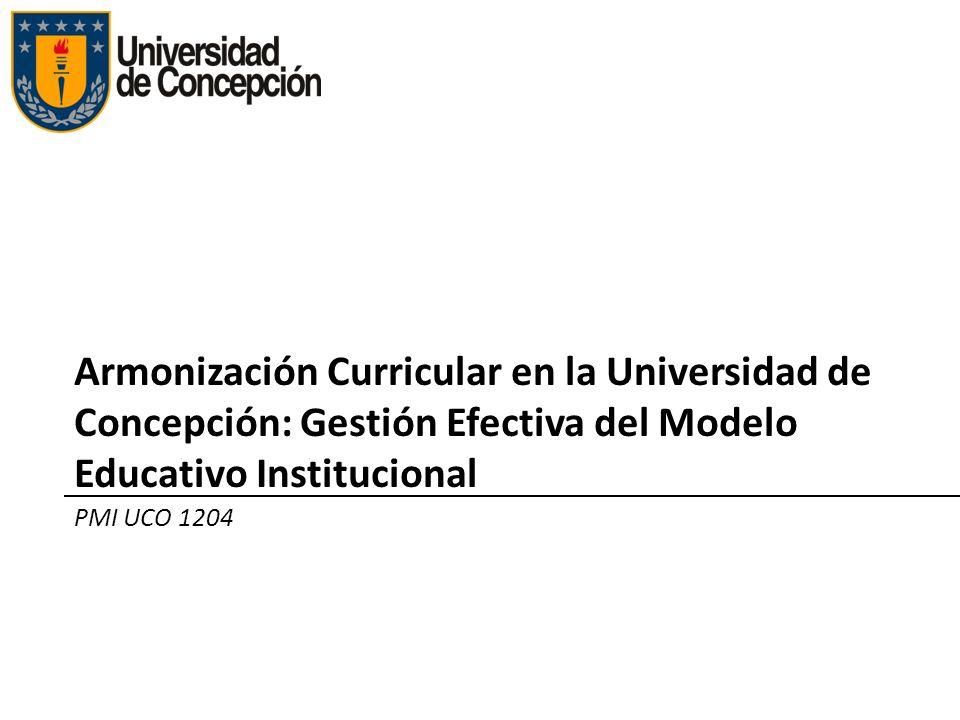 Armonización Curricular en la Universidad de Concepción: Gestión Efectiva del Modelo Educativo Institucional PMI UCO 1204