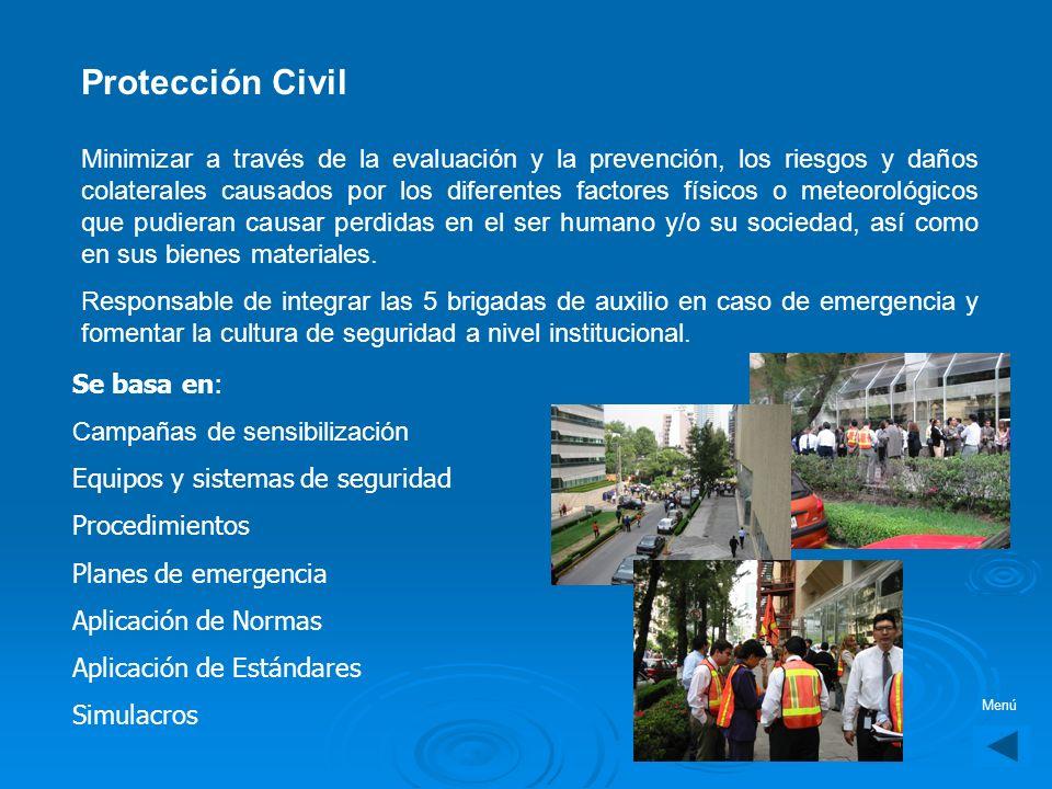 Protección Civil S e encarga de generar los planes y programas que por ley deben cumplir las organizaciones para contingencias, así como integrar y fo