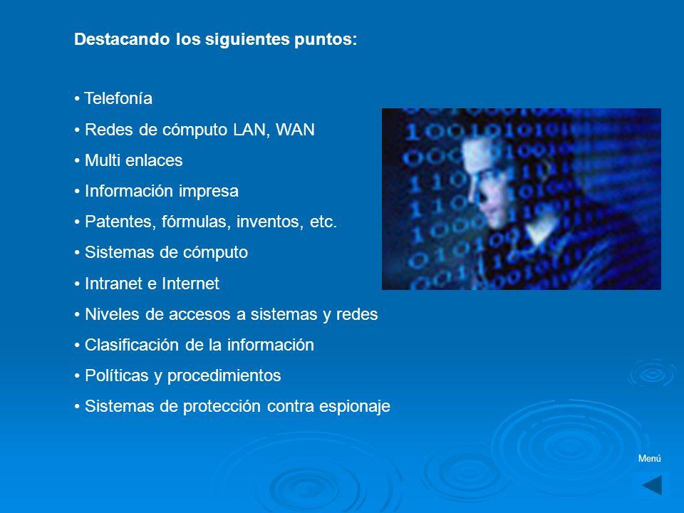 Seguridad de Información D eberá existir un departamento responsable de cuidar la información sensitiva, confidencial e importante que se genera dentr