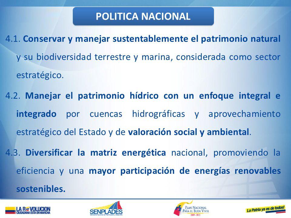 4.1. Conservar y manejar sustentablemente el patrimonio natural y su biodiversidad terrestre y marina, considerada como sector estratégico. 4.2. Manej
