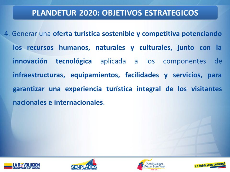 4. Generar una oferta turística sostenible y competitiva potenciando los recursos humanos, naturales y culturales, junto con la innovación tecnológica
