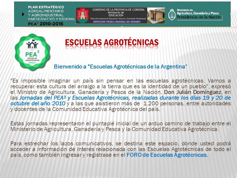Bienvenido a Escuelas Agrotécnicas de la Argentina Es imposible imaginar un país sin pensar en las escuelas agrotécnicas.