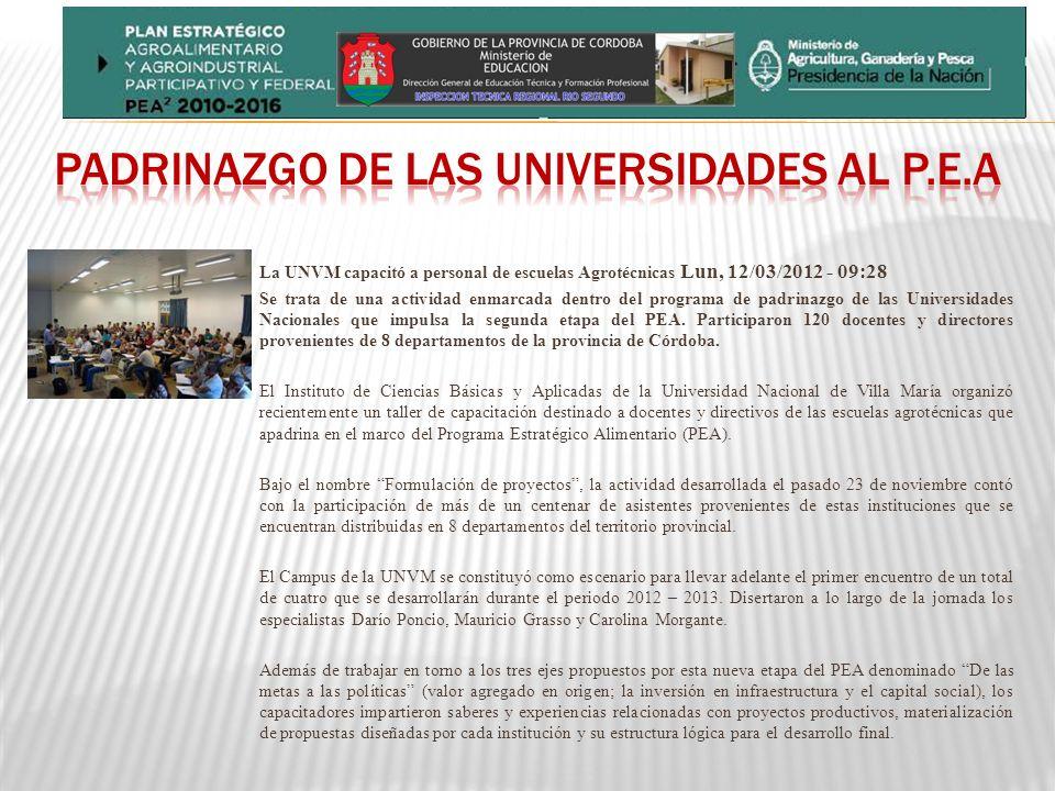 La UNVM capacitó a personal de escuelas Agrotécnicas Lun, 12/03/2012 - 09:28 Se trata de una actividad enmarcada dentro del programa de padrinazgo de las Universidades Nacionales que impulsa la segunda etapa del PEA.