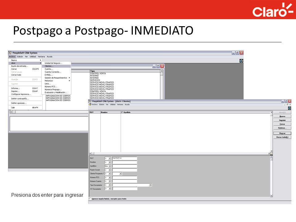 Postpago a Postpago- INMEDIATO Presiona dos enter para ingresar