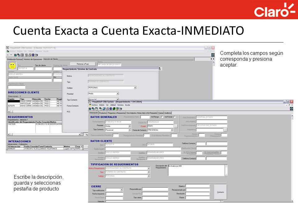 Cuenta Exacta a Cuenta Exacta-INMEDIATO Completa los campos según corresponda y presiona aceptar. Escribe la descripción, guarda y seleccionas pestaña