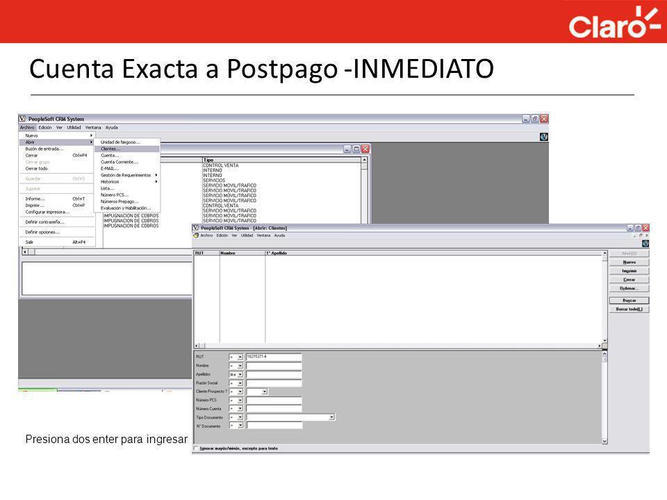 Cuenta Exacta a Postpago -INMEDIATO Presiona dos enter para ingresar