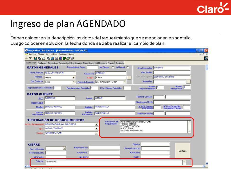 Ingreso de plan AGENDADO Debes colocar en la descripción los datos del requerimiento que se mencionan en pantalla. Luego colocar en solución, la fecha